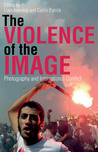 The Violence of the Image: Photography and International Conflict