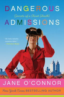 Dangerous Admissions by Jane O'Connor
