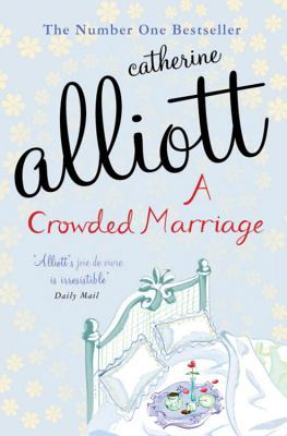 A Crowded Marriage by Catherine Alliott