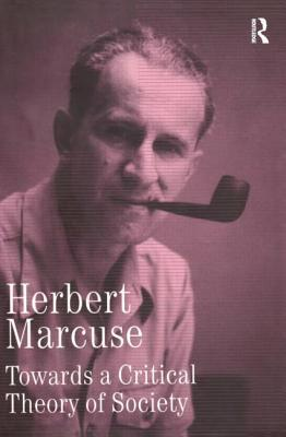 Towards a Critical Theory of Society (Collected Papers of Herbert Marcuse)
