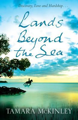 Lands Beyond The Sea by Tamara McKinley