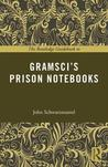 The Routledge Guidebook to Gramsci S Prison Notebooks