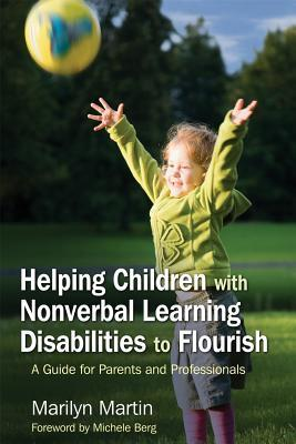 Helping Children with Nonverbal Learning Disabilities to Flourish: A Guide for Parents and Professionals