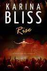 Rise by Karina Bliss