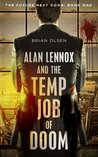 Alan Lennox and the Temp Job of Doom (The Future Next Door, #1)