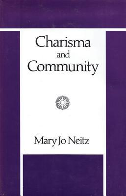 Charisma and Community: A Study of Religious Commitment Within the Charismatic Renewal