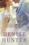 Married 'til Monday by Denise Hunter