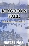 Kingdoms Fall - The Korniloff Affair by Edward Parr