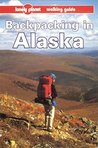 Backpacking in Alaska (Lonely Planet Walking Guide)
