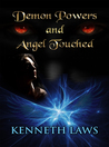 Demon Powers and Angel Touched