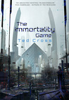 The Immortality Game by Ted Cross