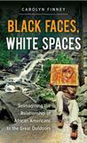 Black Faces, White Spaces by Carolyn Finney