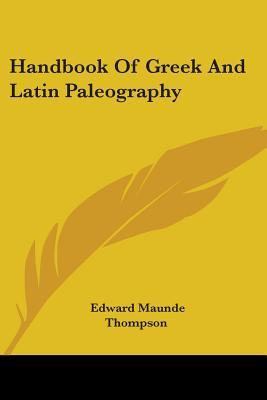 Handbook of Greek and Latin Paleography