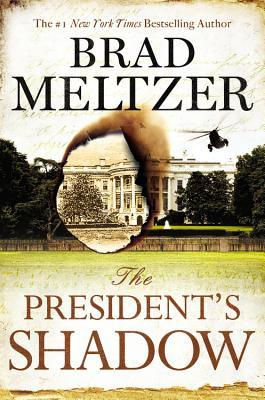 The President's Shadow -  by Brad Meltzer