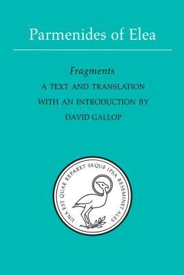 Parmenides of Elea: Fragments: A Text and Translation with an Introduction