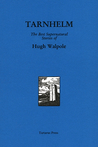 Tarnhelm, the Best Supernatural Stories of Hugh Walpole