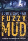 Fuzzy Mud by Louis Sachar