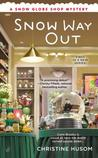 Snow Way Out (Snow Globe Shop Mystery, #1)