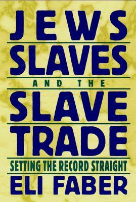 Jews, Slaves and the Slave Trade