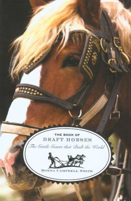 The Book of Draft Horses by Donna Campbell Smith