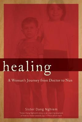 Healing: A Woman's Journey from Doctor to Nun
