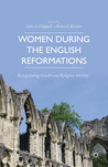 Women during the English Reformations: Renegotiating Gender and Religious Identity