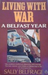 Living with War: A Belfast Diary