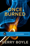 Once Burned by Gerry Boyle