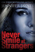 Never Smile at Strangers (Stranger Series #1)