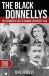 The Black Donnellys: The Outrageous Tale of Canada's Deadliest Feud