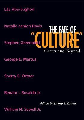 "The Fate of ""Culture"": Geertz and Beyond"