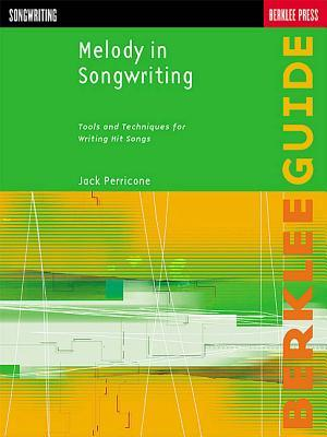 Melody in Songwriting Tools and Techniques for Writing Hit Songs by Perricone, Jack  ON Feb-03-2007, Paperback