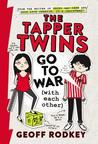 The Tapper Twins go to War (With Each Other) (The Tapper Twins, #1)