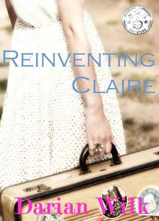 Reinventing Claire by Darian Wilk