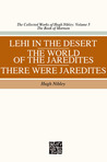 Lehi in the Desert, The World of the Jaredites, There Were Jaredites (The Collected Works of Hugh Nibley, Volume 5)