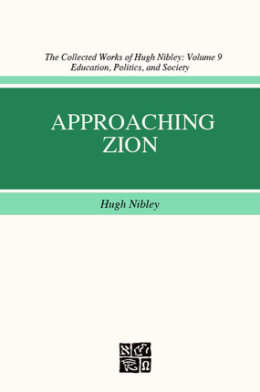 Approaching Zion by Hugh Nibley