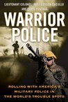 Warrior Police: Rolling with America's Military Police in the World's Trouble Spots