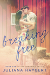 Breaking Free (The Breaking Series, #1)