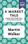A Market Tale (Bruno, Chief of Police, #7.5)