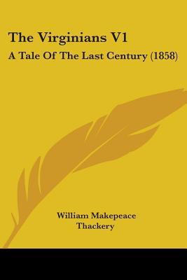 The Virginians V1 by William Makepeace Thackeray