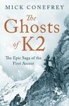 The Ghosts of K2: The Epic Saga of the First Ascent