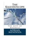 The Kaleidoscope by Adrian Mendoza