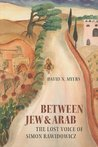 Between Jew and Arab (Tauber Institute Series for the Study of European Jewry)