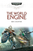 The World Engine by Ben Counter