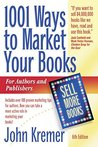 1001 Ways to Market Your Books: Includes over 1000 proven marketing tips for authors and publishers. Now you can take a more active role in marketing your books.
