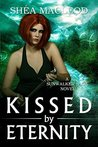 Kissed by Eternity (Sunwalker Saga, #6)