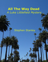 All The Way Dead by Stephen Stanley