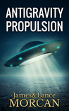 ANTIGRAVITY PROPULSION by James Morcan