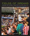 Fields of Dreams - For Tablet Devices: Grounds that football forgot but the fans never will