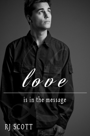 Love Is In The Message by R.J. Scott
